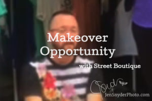 Makeover Opportunity with Street Boutique!
