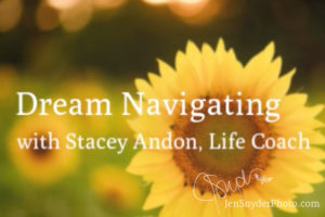 Navigating Your Dreams with Stacey Andon
