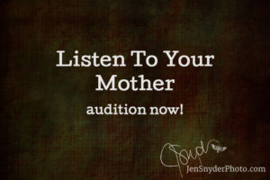 Listen To Your Mother – call for auditions