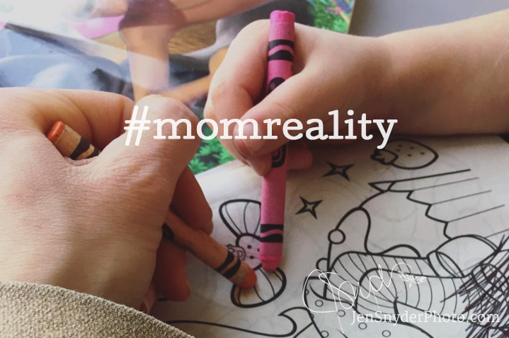 celebrate your reality by rejecting fake perfection. embrace your now with #momreality